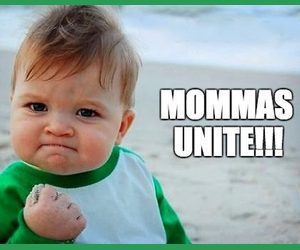 A Call to Action: Mommas UNITE!